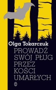 """Posthumanizm Janiny Duszejko (""""Prowadź swój pług przez kości umarłych"""", O. Tokarczuk)"""