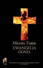 """Michel Faber, """"Ewangelia ognia"""", przeł. M. Świerkocki, WAB, Warszawa 2009"""
